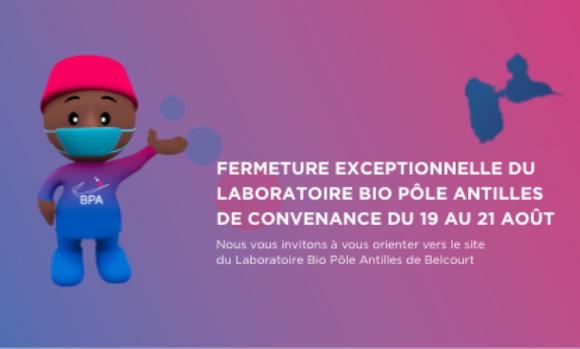 Fermeture Exceptionnelle du Laboratoire Bio Pôle Antilles de Convenance du 19 au 21 Août 2021