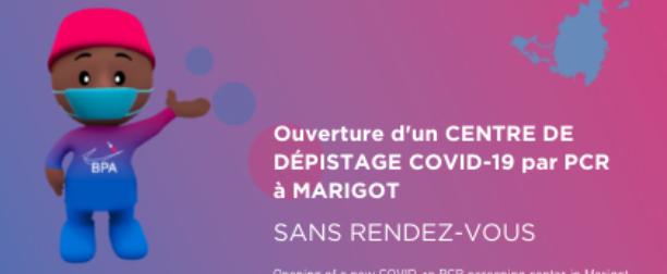 ACTUALITÉS COVID-19: OUVERTURE D'UN NOUVEAU CENTRE DE DÉPISTAGE COVID-19 PAR PCR À MARIGOT LE LUNDI 04 OCTOBRE 2021